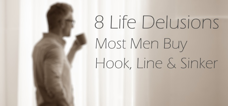 life-delusions-men-buy-hook-line-sinker