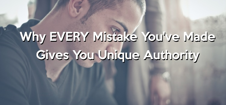every-mistake-you've-made-gives-unique-authority